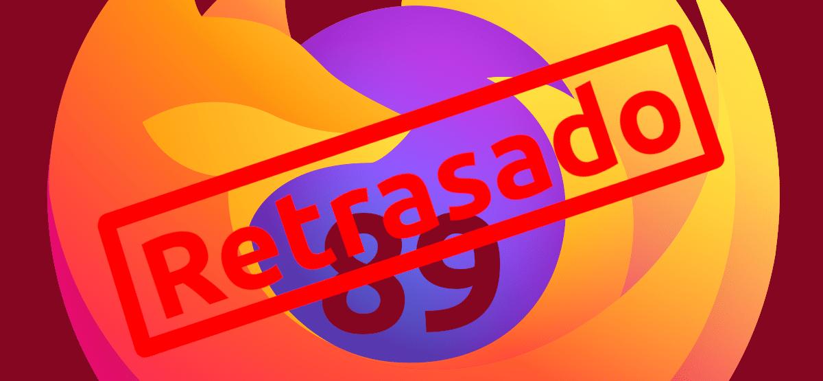 Firefox 89 retrasado