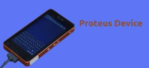 Proteus Device