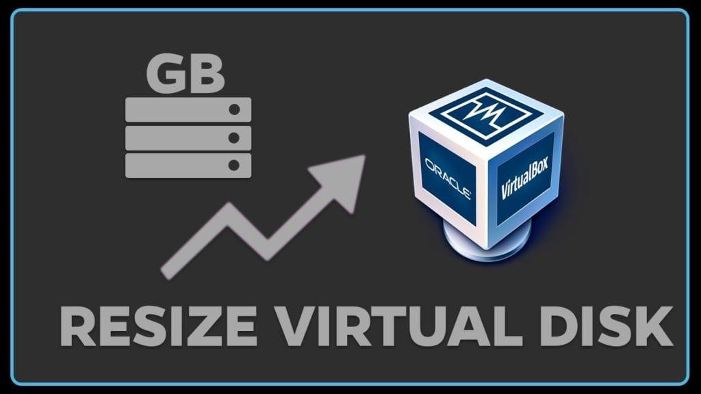 Redimencionar tamaño de disco VirtualBox