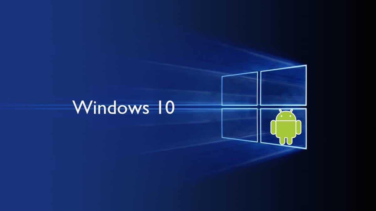 Windows 10 y Android