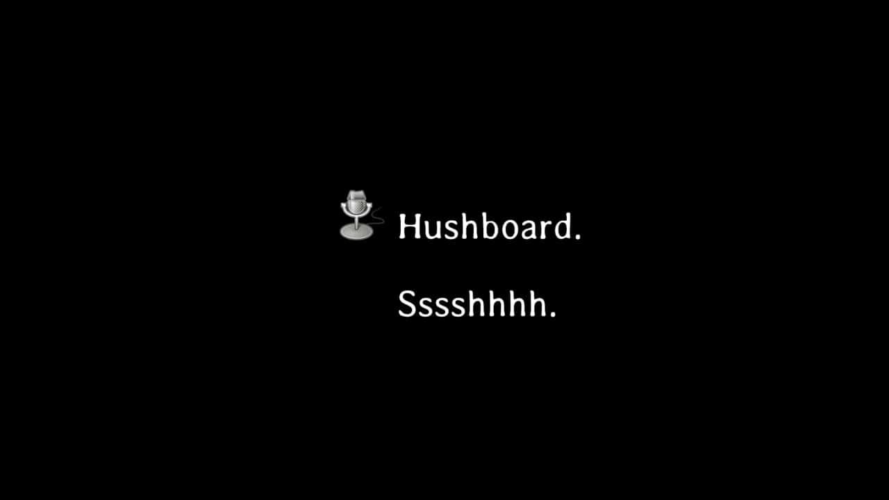 Hushboard
